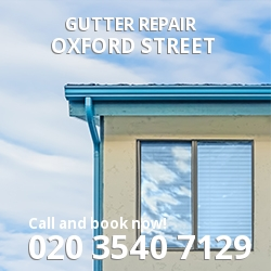 Oxford Street Repair gutters W1